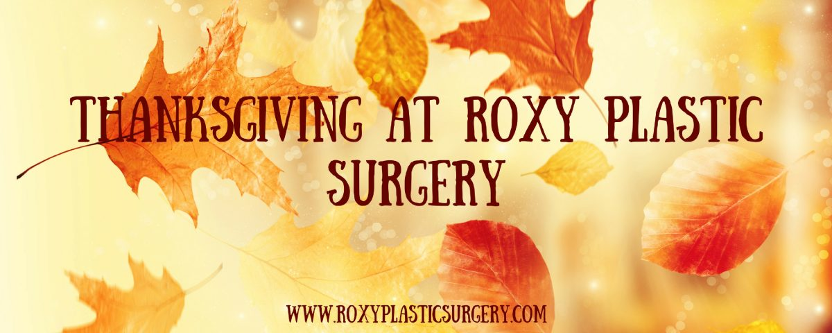 ROXY Plastic Surgery Thanksgiving