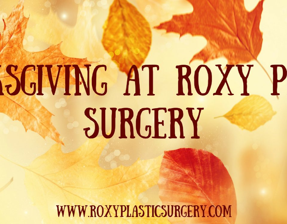 ROXY Plastic Surgery Thanksgiving