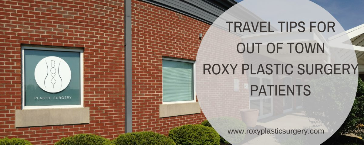 ROXY Plastic Surgery Travel Tips For Patients