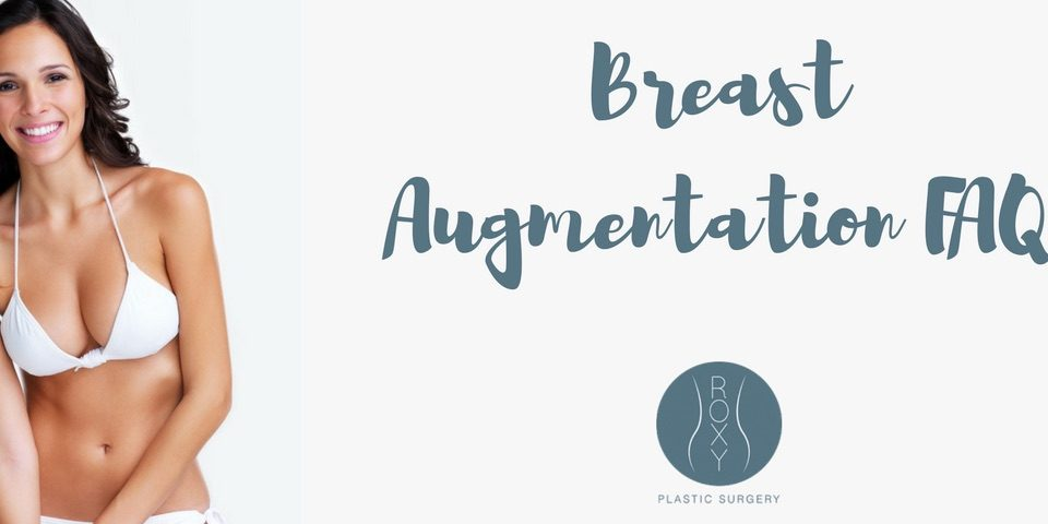 ROXY Plastic Surgery Breast Augmentation FAQ